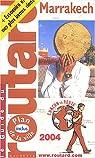 Guide du routard. Marrakech. 2004 par Guide du Routard