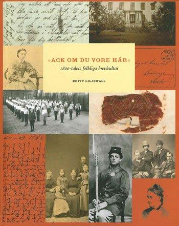 Descargar Libro Ack Om Du Vore Här : 1800-talets Folkliga Brevkultur Britt Liljewall