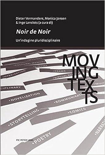 Buy Noir de Noir: Un\'indagine Pluridisciplinare (Moving Texts ...