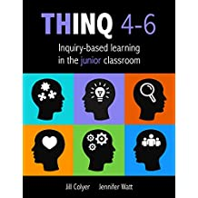 THINQ 4-6: Inquiry-based learning in the junior classroom (THINQ)