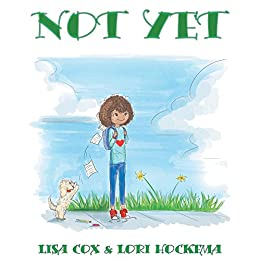 Not Yet by [Cox, Lisa, Hockema, Lori]