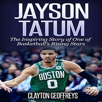 sale retailer 76b8c 6fd23 Amazon.com: Jayson Tatum: The Inspiring Story of One of ...