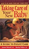 Taking Care of Your New Baby, Jeanne W. Driscoll and Marsha Walker, 0895296934