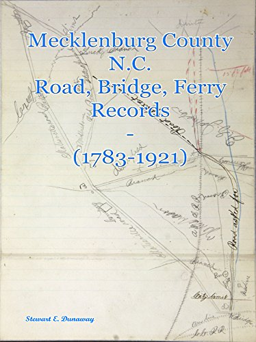 Mecklenburg County, N.C. - Road, Bridge, and Ferry Records (1783-1921) PDF