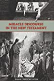 Miracle Discourse in the New Testament, Duane F. Watson, 1589831187