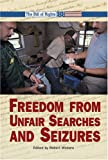 Freedom from Unfair Searches and Seizures, Kristin O'Donnell Tubb, 0737719273