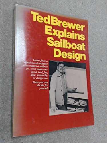 (Ted Brewer Explains Sailboat Design)