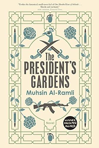 1018425e56aa Amazon.com  The President s Gardens (9781635060362)  Muhsin Al-Ramli ...