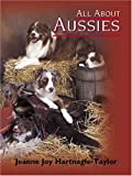 All About Aussies: The Australian Shepherd From A To Z