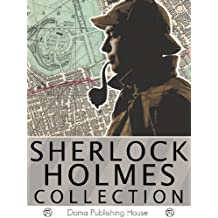Sherlock Holmes Collection: 4 Novels, 58 Stories, A Study in Scarlet, The Sign of the Four, The Hound of the Baskervilles, Valley of Fear, Adventures of ... Holmes, Return of Sherlock Holmes MORE