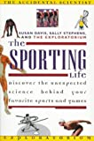 img - for The Sporting Life (Accidental Scientist) book / textbook / text book