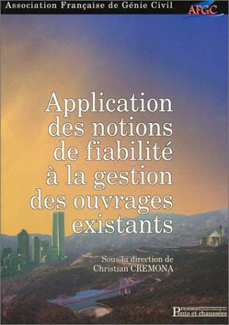 Application des notions de fiabilité à la gestion des ouvrages existants Broché – 29 mai 2003 Collectif Christian Cremona 285978375X Sciences