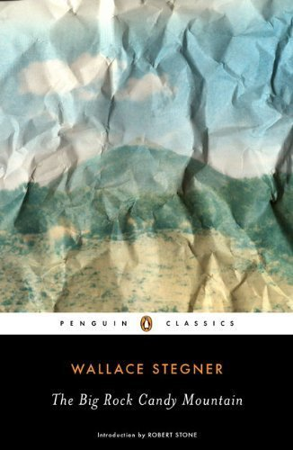 The Big Rock Candy Mountain (Peguin Classics) by Wallace Stegner - Stegner Candy Big Mountain Rock