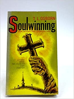Soulwinning out where the sinners are a tl osborn publication t soulwinning out where the sinners are a tl osborn publication t l osborn amazon books fandeluxe Images