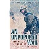 An Unpopular War: From afkak to bosbefok: - Voices of South African National Servicemen