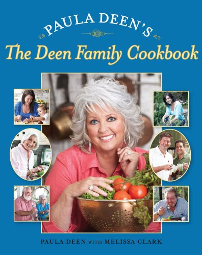 Paula Deen's The Deen Family Cookbook by Paula Deen