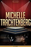 Michelle Trachtenberg Unauthorized & Uncensored (All Ages Deluxe Edition with Videos)