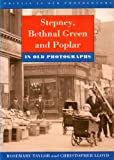 img - for Stepney, Bethnal Green and Poplar in Old Photographs (Britain in Old Photographs) book / textbook / text book