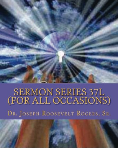 Sermon Series 37L (For All Occasions): Sermon Outlines For Easy Preaching (Volume 100) pdf