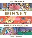 The Art of the Disney Golden Books (Disney Editions Deluxe)