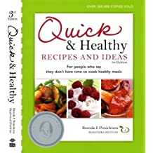 Quick & Healthy Recipes and Ideas: For people who say they don't have time to cook healthy meals, 3rd Edition