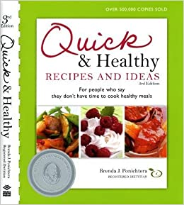 Quick Healthy Recipes And Ideas For People Who Say They Dont Have Time To Cook Meals 3rd Edition Brenda Ponichtera 9780981600109 Amazon