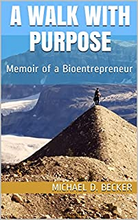 A Walk With Purpose: Memoir Of A Bioentrepreneur by Michael D. Becker ebook deal