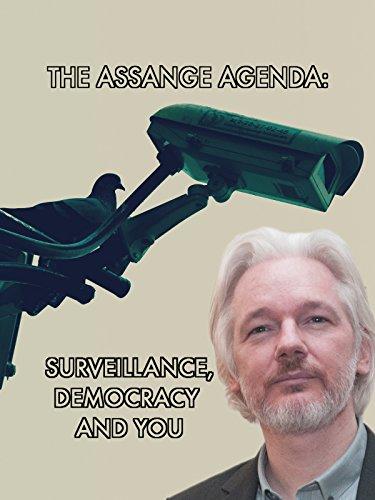 The Assange Agenda: Surveillance, Democracy and You on Amazon Prime Video UK
