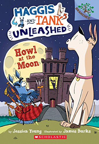 Howl at the Moon: A Branches Book (Haggis and Tank Unleashed - Early Tank
