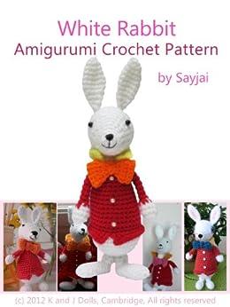White Rabbit Amigurumi Crochet Pattern (Alice in Wonderland Patterns Book 3)