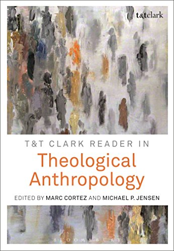 T&T Clark Reader in Theological Anthropology (Art A Of Reader The Anthropology)