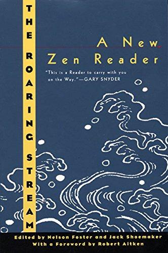 The Roaring Stream: A New Zen Reader (Ecco Companions)
