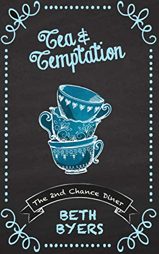 Tea & Temptation: A 2nd Chance Diner Cozy Mystery ()