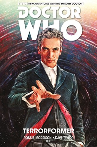 Doctor Who: The Twelfth Doctor Volume 1 - Terrorformer