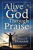 Alive to God Through Praise, Donald E. Demaray, 1597528099