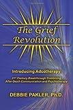 The Grief Revolution, Debbie, Debbie Pakler,, 1495227103