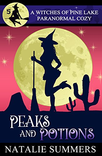 Peaks and Potions (A Witches of Pine Lake Paranormal Cozy Book 5)