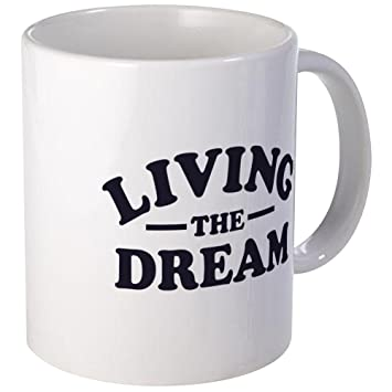 Great CafePress   Living The Dream Mugs   Unique Coffee Mug, Coffee Cup
