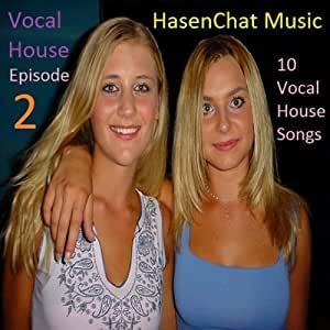 Hasenchat music vocal house episode 2 music for House music acapella