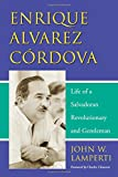 img - for Enrique Alvarez: Life of a Salvadoran Revolutionary And Gentlemen book / textbook / text book