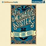 The Mermaid's Sister | Carrie Anne Noble