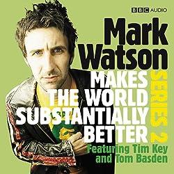 Mark Watson Makes the World Substantially Better, Series 2