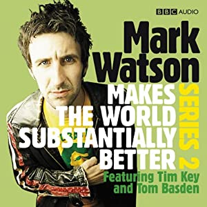 Mark Watson Makes the World Substantially Better, Series 2 Radio/TV Program