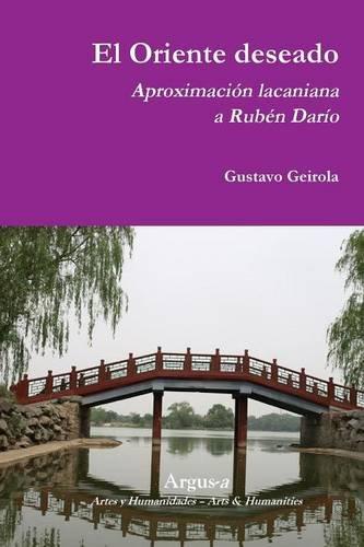Descargar Libro El Oriente Deseado. Aproximación Lacaniana A Rubén Darío Gustavo Geirola