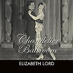 The Chandelier Ballroom | Elizabeth Lord
