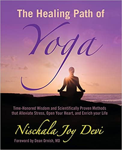 Open Your Heart The Healing Path of Yoga and Enrich your Life Time-Honored Wisdom and Scientifically Proven Methods that Alleviate Stress