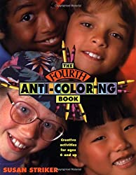 The Fourth Anti-Coloring Book: Creative Activities for Ages 6 and Up
