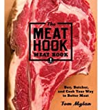 img - for Buy Butcher and Cook Your Way to Better Meat Tom Mylan The Meat Hook Meat Book (Hardback) - Common book / textbook / text book