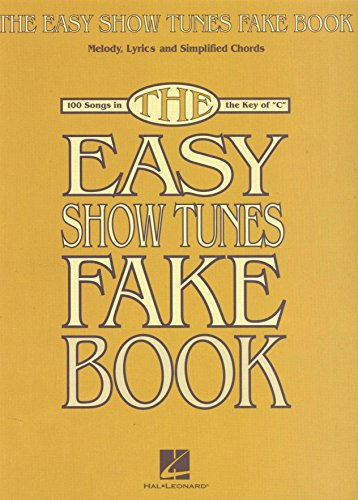 The Easy Show Tunes Fake Book: 100 Songs in the Key of C - Easy Tunes