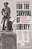 Book cover for For the Survival of Liberty: Great Presidential Decisions